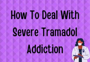 Severe Tramadol Addiction